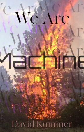 We Are Machine (Poetry) by Davidkummer7