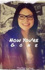 Now You're Gone [Vauseman Fanfic] by TheNarrative