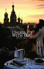 Unless It's With You | KUWTK FF by BriFlare
