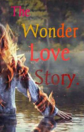 The Wonder Love Story (Update tidak tentu). by Malaikat_Subuh06