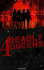 4 Deadly Queens (UNDER REVISION) by micmiclet