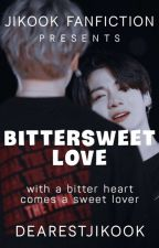 BITTERSWEET LOVE || JIKOOK [Completed] by dearestjikook