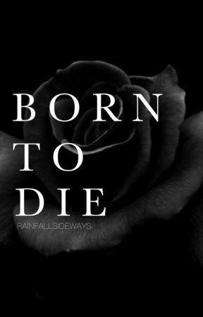 Born To Die by rainfallsideways