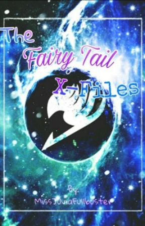The Fairy Tail X-Files | RP Book by MissJuviaFullbuster