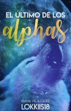 El ultimo de los Alphas (En Pausa) by LoKkIiS18