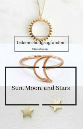 Sun, Moon, and Stars by didsomebodysayfandom