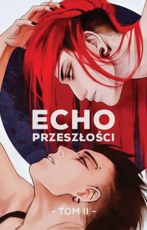 Echo Przeszłości - tom 2 [PL] by KiyuMiyuu