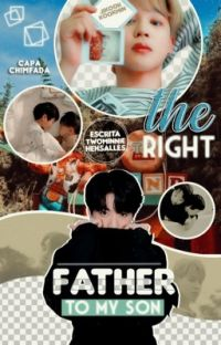 THE RIGHT FATHER TO MY SON • jjk+pjm  cover