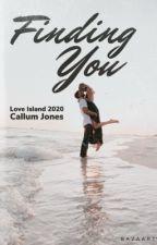 Finding You    Callum Jones  by karleeewrites