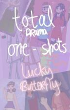 Total Drama One-Shots by _Lucky__Butterfly_