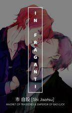 In fraganti by ShiJisatsu