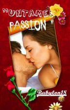 """Untamed Passion"" by BabylonWriter"