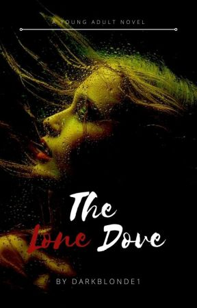 The Lone Dove   COMPLETED   by darkblonde1
