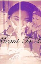 Meant To Be  by Zaniya18