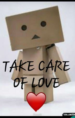 Take care of love by yayyyndaaa