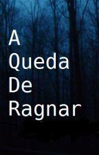 A Queda De Ragnar by gustavovirgula