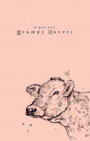 ‹ grumpy covers › by organicos