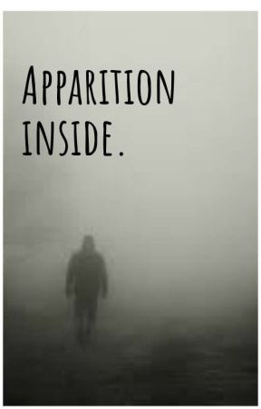 Apparition inside.  by DawdlingSomewhere