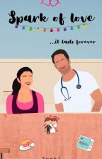 Spark of love ...It lasts forever (Now available on AMAZON KINDLE) by twilightdiaries86