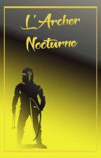 L'Archer Nocturne par davidsanchezroux
