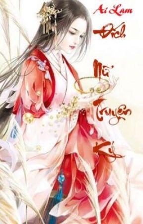 [Edit- Full]Đích nữ truyện ký - Ai Lam (Quyển 1) by miapham1994