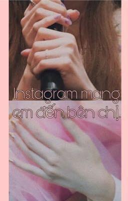 [textfic] [longfic] |minayeon| Instagram mang em đến bên chị.
