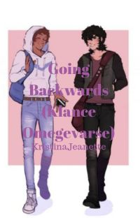 Going Backwards (Klance Omegaverse) cover
