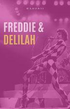 Freddie & Delilah (Queen/Freddie Mercury fanfic) by hadorii