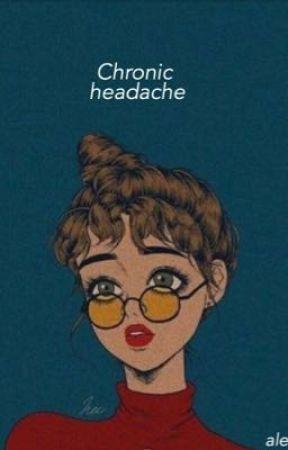 chronic headache  by Bythemoons