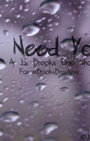 I Need You | A Jai Brooks One Shot | by Janoskinatorhq