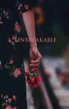 Unbreakable [Completed] by thearchersays