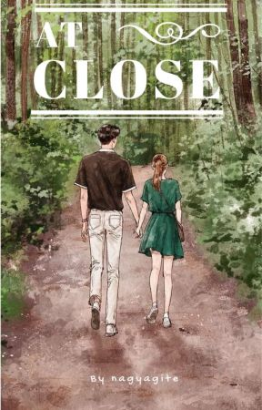 At Close (On Going) by nagyagite