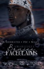 Boujee Face Claims  by amariixoxx