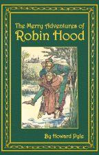The Merry Adventures of Robin Hood by kooljay