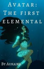 Avatar: The First Elemental by aukaira