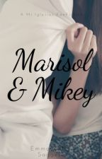 Marisol and Mikey-Mr.Iglesias by somebody8nobody