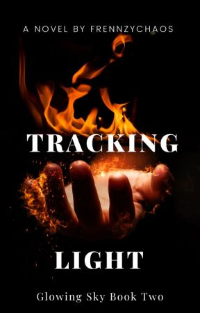 Tracking Light: (Glowing Sky Book Two) by FrennzyChaos
