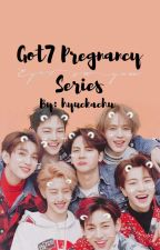 ↷ Got7 Pregnancy Series by Mrs_Roxalina