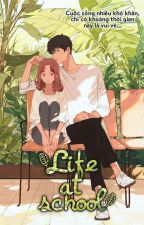[ 12cs ] Life At School by NgHanaki