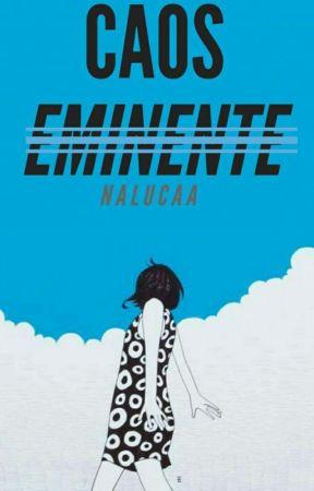 Caos Eminente  by Nalucaa