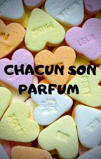Chacun son parfum [ ABANDONNEE] by pecheauchocolat