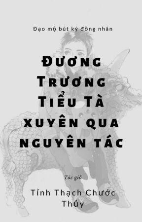Đương Trương Tiểu Tà xuyên qua nguyên tác  - Tỉnh thạch chước thủy by phuvanphong29