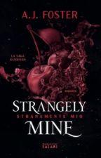 Strangely mine || Saga Harrison di omlifestyle