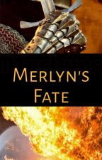 Merlyn's Fate by merlinamor