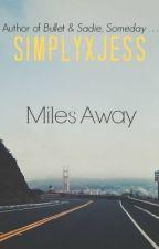 Miles Away by SimplyxJess