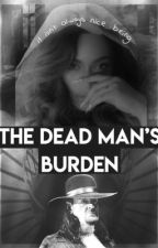 The Deadman's Burden | The Undertaker & Beyoncé Fanfiction  by adoreesun