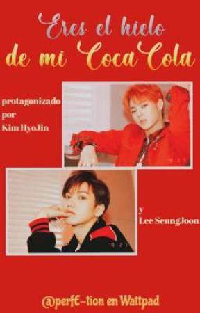 Eres el hielo de mi CocaCola (ONF || SeungJin) by perfE-tion