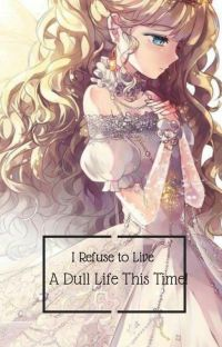 I Refuse to Live a Dull Life This Time! Wattys 2019 cover