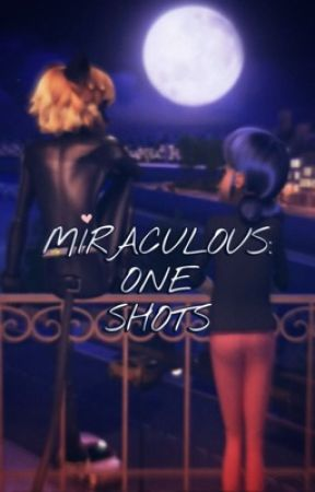 Miraculous One Shots by watakashe
