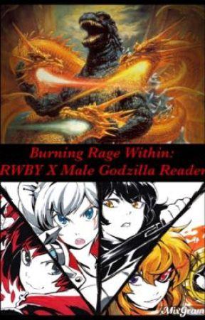 Burning Rage Within: RWBY X Male Godzilla Reader by TheSpectre21